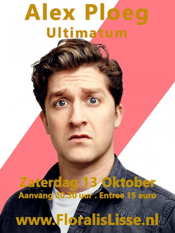 Theater Floralis presenteert Alex Ploeg met Ultimatum