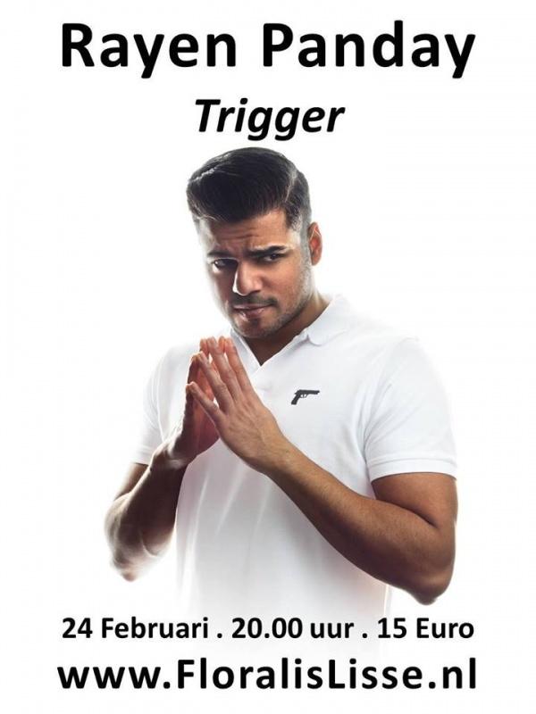 Theater Floralis presenteert Rayen Panday - Trigger